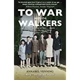 To War With the Walkers: One Family's Extraordinary Story of the Second World War
