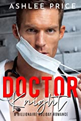 Dr. Knight: A Billionaire Holiday Romance Kindle Edition