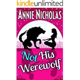 Not his Werewolf: Paranormal Romantic Comedy (Not This Series Book 2)