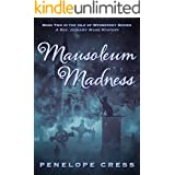 Mausoleum Madness: A Rev Jessamy Ward Mystery (Isle Of Wesberrey Book 2)