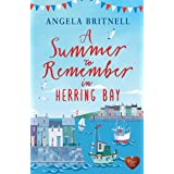 A Summer to Remember in Herring Bay: A gorgeous uplifting romance to escape with this summer