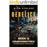 Derelict: Book 2, Counterattack (A LitRPG Dungeon Core Adventure) (English Edition)