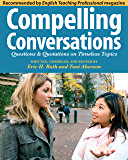 Compelling Conversations: Questions and Quotations on Timeless Topics - An engaging ESL textbook for Advanced ESL students (English Edition)
