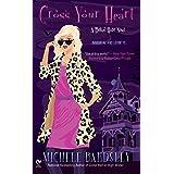 Cross Your Heart: A Broken Heart Novel