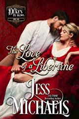 The Love of a Libertine (The Duke's By-Blows Book 1) Kindle Edition
