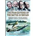 The Four Geniuses of the Battle of Britain: Watson-Watt, Henry Royce, Sydney Camm & RJ Mitchell (English Edition)