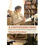 A Synthesizing Mind: A Memoir from the Creator of Multiple Intelligences Theory