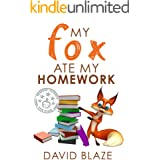 My Fox Ate My Homework (a hilarious fantasy about a boy and his talking fox, for children ages 8-12)