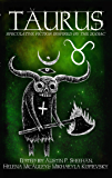 Taurus: Speculative Fiction Inspired by the Zodiac (The Zodi…