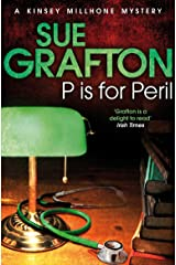 P is for Peril: A Kinsey Millhone Novel 16 Kindle Edition