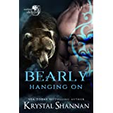Bearly Hanging On: Soulmate Shifters World (Soulmate Shifters in Mystery, Alaska Book 3)