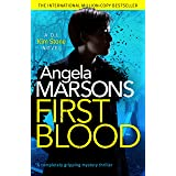 First Blood: A completely gripping mystery thriller (Detective Kim Stone Crime Thriller)