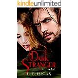 Dark Stranger Immortal (The Children Of The Gods Paranormal Romance Book 3)