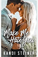 Make Me Hate You: A Best Friend's Brother Romance Kindle Edition