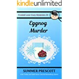 Eggnog Murder (Frosted Love Cozy Mysteries Book 23)