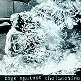 Rage Against The Machine [Explicit]