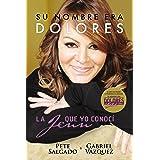 Su nombre era Dolores: La Jenn que yo conocí (Spanish Edition)