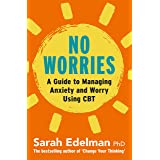 No Worries: A Guide to Releasing Anxiety and Worry Using CBT