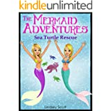 Books for Kids: The Mermaid Adventures - Sea Turtle Rescue (Children's Books, Kids Books, Mermaid Books, Bedtime Stories For