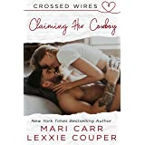 Claiming Her Cowboy (Crossed Wires)