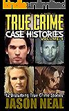 True Crime Case Histories - Volume 4: 12 Disturbing True Crime Stories (True Crime Collection) (English Edition)