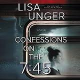 Confessions on the 7:45 Lib/E