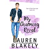 My Charming Rival (Stars In Their Eyes Duet Book 1)