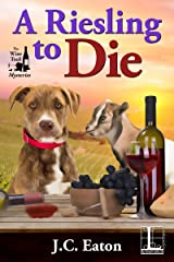 A Riesling to Die (The Wine Trail Mysteries Book 1) Kindle Edition