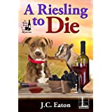 A Riesling to Die (The Wine Trail Mysteries Book 1)