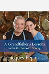 A Grandfather's Lessons: In the Kitchen with Shorey Hardcover