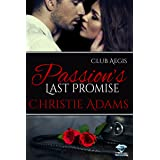 Passion's Last Promise (Club Aegis Book 4)