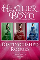 Distinguished Rogues Books 10-12: Lord of Sin, The Duke's Heart, Romancing the Earl Kindle Edition