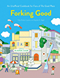 Forking Good: An Unofficial Cookbook for Fans of The Good Place (English Edition)