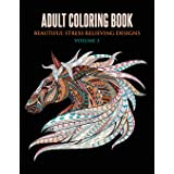 Adult Coloring Book: Beautiful Stress Relieving Designs Volume 3 (Animals, Flowers, Unicorns, Mermaids, Mandalas, and Much Mo