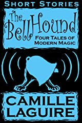 The Bellhound - Four Tales of Modern Magic Kindle Edition