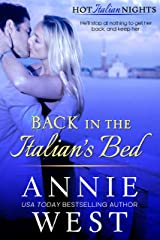 Back In The Italian's Bed (Hot Italian Nights Book 1) Kindle Edition