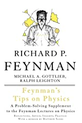 Feynman's Tips on Physics: Reflections, Advice, Insights, Practice Kindle Edition