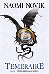 Temeraire (The Temeraire Series, Book 1) Kindle Edition