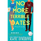 No More Terrible Dates: A laugh-out-loud sweet romantic comedy of love, friendship . . . and tea (High Tea Book 2)