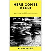 Here Comes Kenji: and Other Stories from Contemporary Japan…