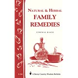 Natural and Herbal Family Remedies: Storey's Country Wisdom Bulletin A.168