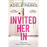 I Invited Her In: The gripping domestic psychological thriller from the Sunday Times Number One bestselling author of Lies Li