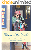 Where's Me Plaid?: A Scottish Roots Odyssey (English Edition)