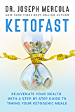 KetoFast: Rejuvenate Your Health with a Step-by-Step Guide to Timing Your Ketogenic Meals (English Edition)