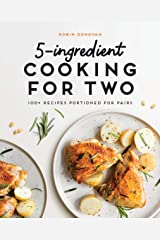 5-Ingredient Cooking for Two: 100 Recipes Portioned for Pairs Kindle Edition