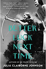 Better Luck Next Time: A Novel Kindle Edition