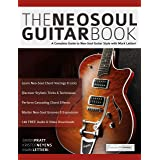 The Neo-Soul Guitar Book: A Complete Guide to Neo-Soul Guitar Style with Mark Lettieri (Play Neo-Soul Guitar) (English Editio