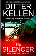 The Silencer: A Gripping Suspense Thriller (Quick Chronicles Book 1) Kindle Edition