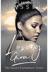 Loving Gina: The Elusive Enchantress (The Elusive Series Book 1) Kindle Edition