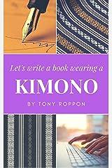 Let's write a book wearing a Kimono (English Edition) Kindle版